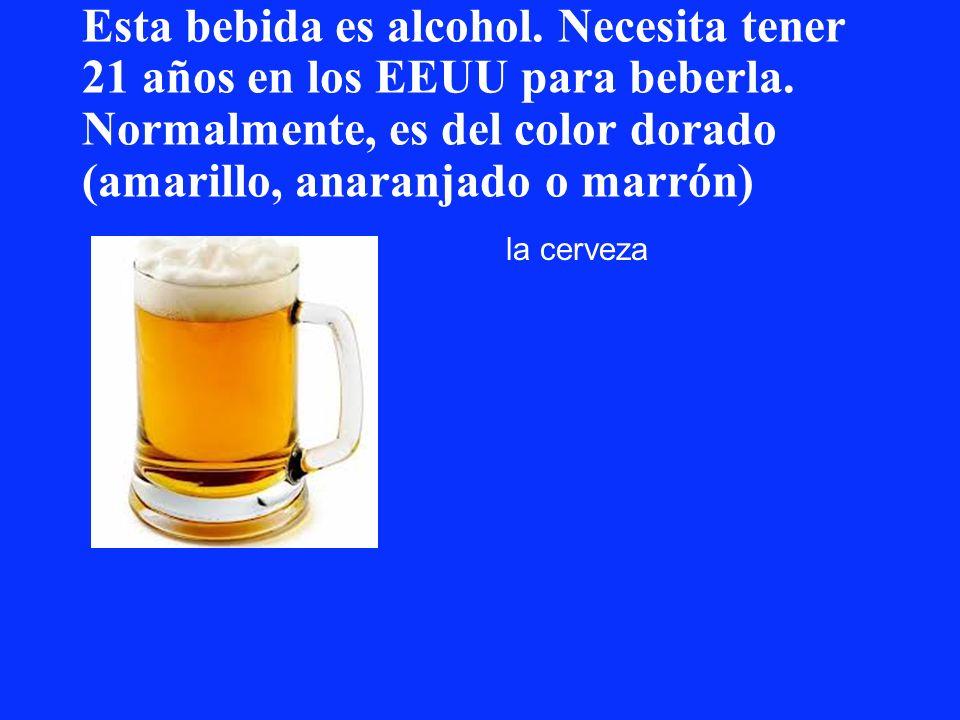 Esta bebida es alcohol. Necesita tener 21 años en los EEUU para beberla. Normalmente, es del color dorado (amarillo, anaranjado o marrón) la cerveza