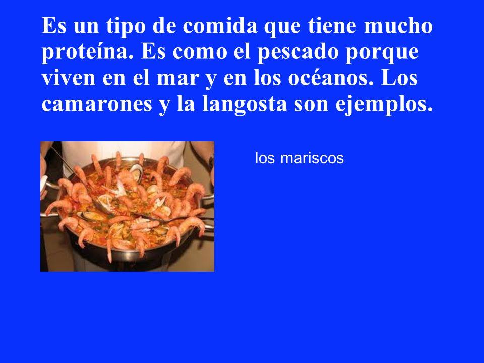 Es un tipo de comida que tiene mucho proteína. Es como el pescado porque viven en el mar y en los océanos. Los camarones y la langosta son ejemplos. l