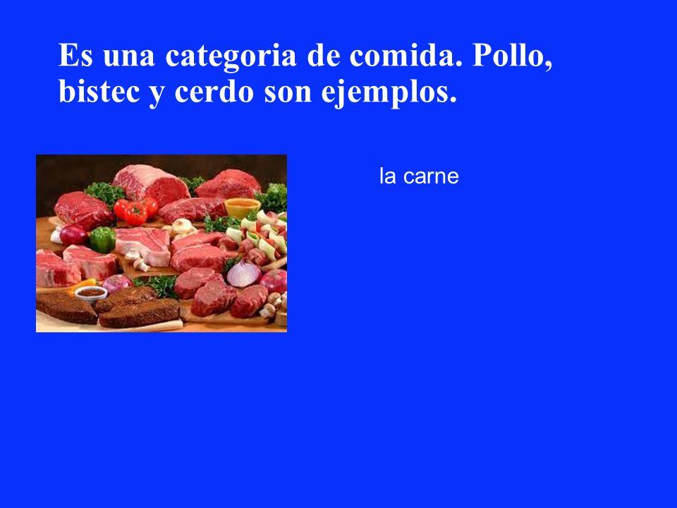 Es una categoria de comida. Pollo, bistec y cerdo son ejemplos. la carne