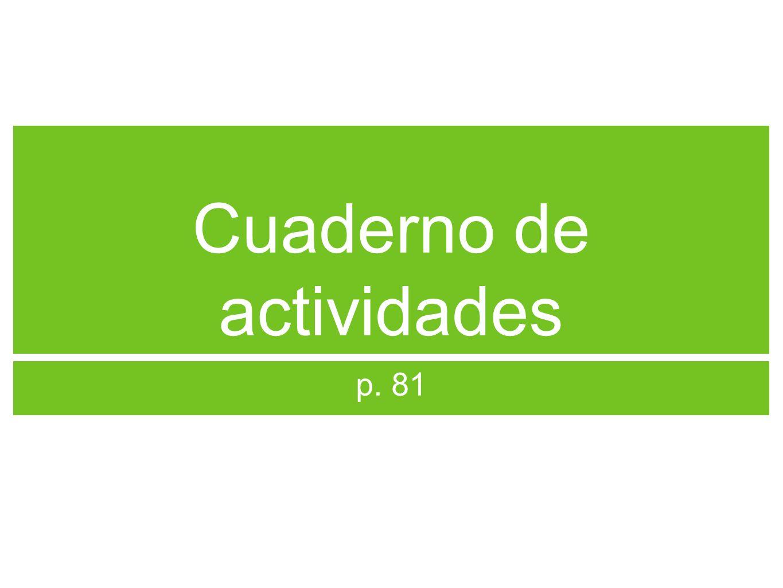 Cuaderno de actividades p. 81