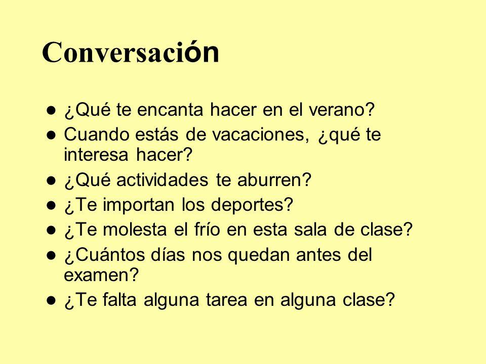 Practicamos.Escribe en español… It bores me. Me aburre.