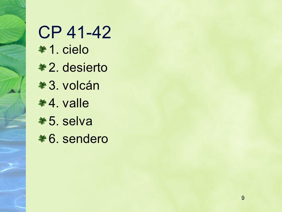 9 CP 41-42 1. cielo 2. desierto 3. volcán 4. valle 5. selva 6. sendero