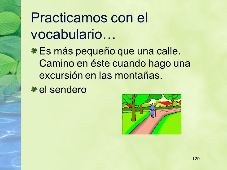 129 Practicamos con el vocabulario… Es más pequeño que una calle.