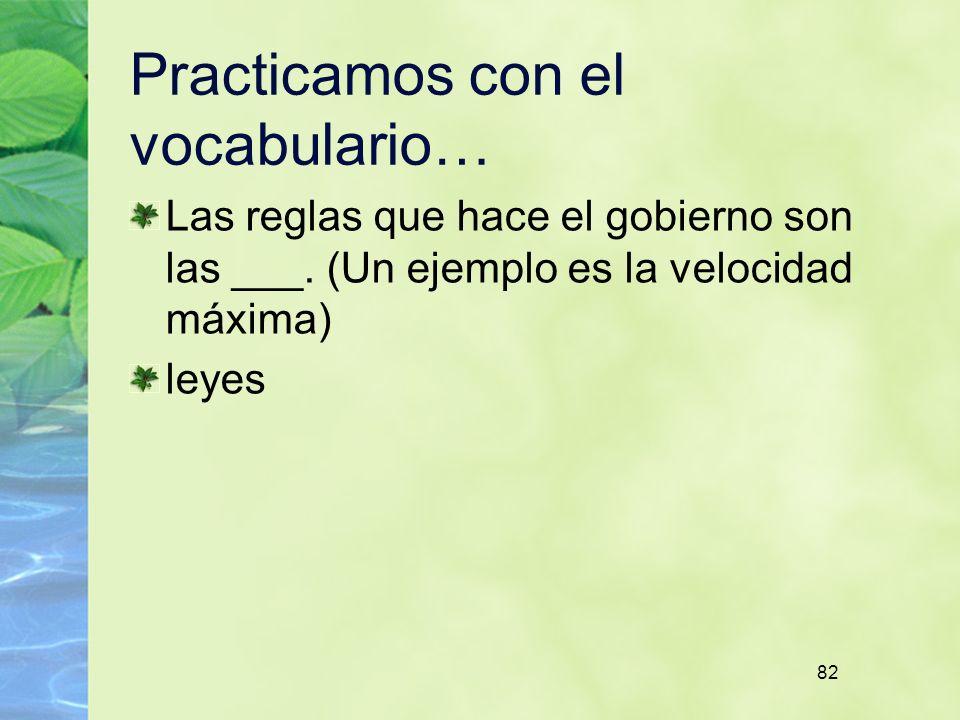 82 Practicamos con el vocabulario… Las reglas que hace el gobierno son las ___.