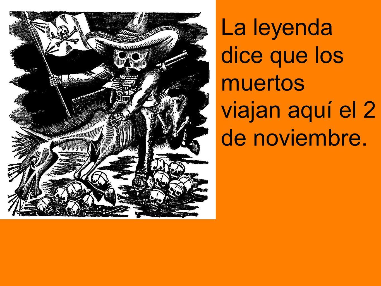 La leyenda dice que los muertos viajan aquí el 2 de noviembre.