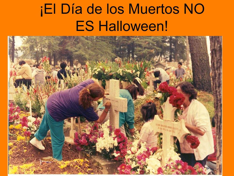¡El Día de los Muertos NO ES Halloween!