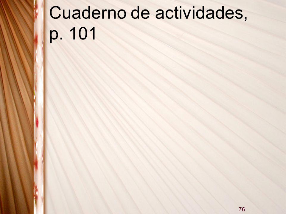 76 Cuaderno de actividades, p. 101 76