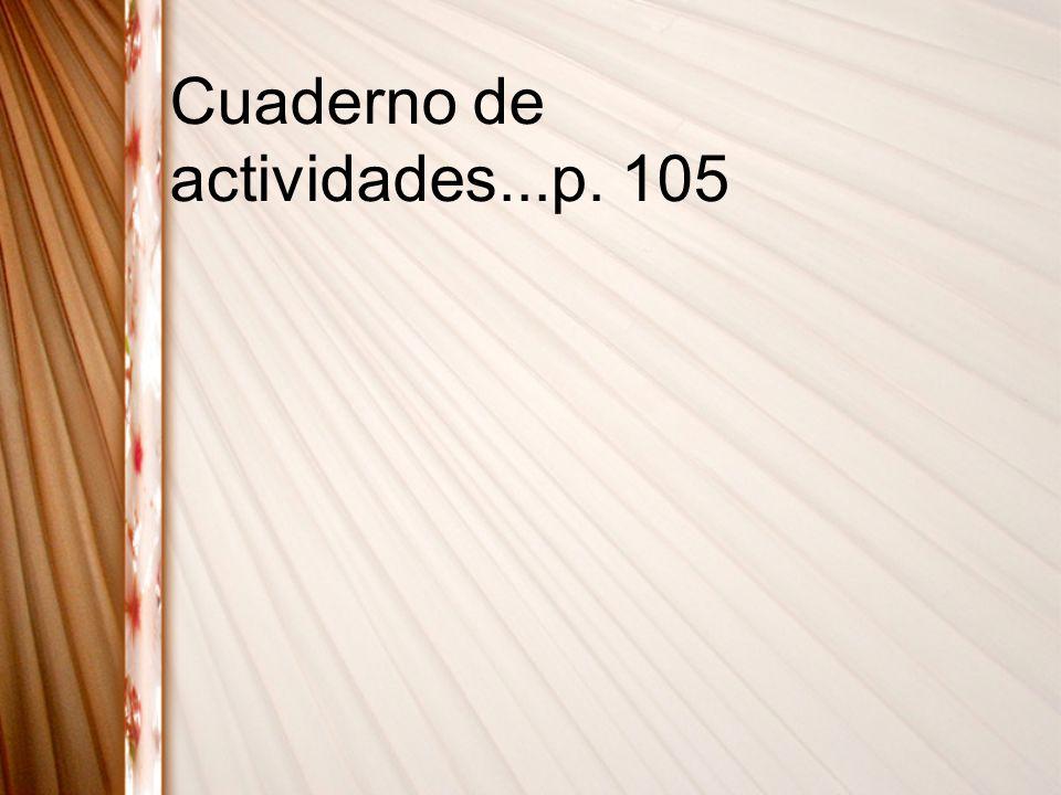 Cuaderno de actividades...p. 105