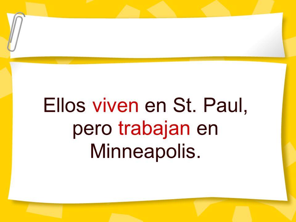 Ellos viven en St. Paul, pero trabajan en Minneapolis.