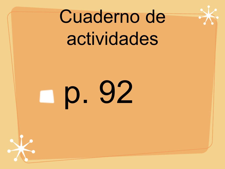 Cuaderno de actividades p. 92