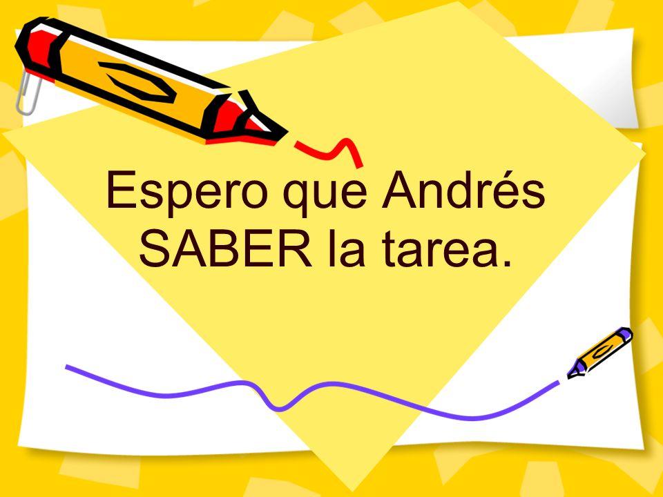 Espero que Andrés SABER la tarea.