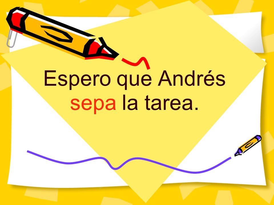 Espero que Andrés sepa la tarea.