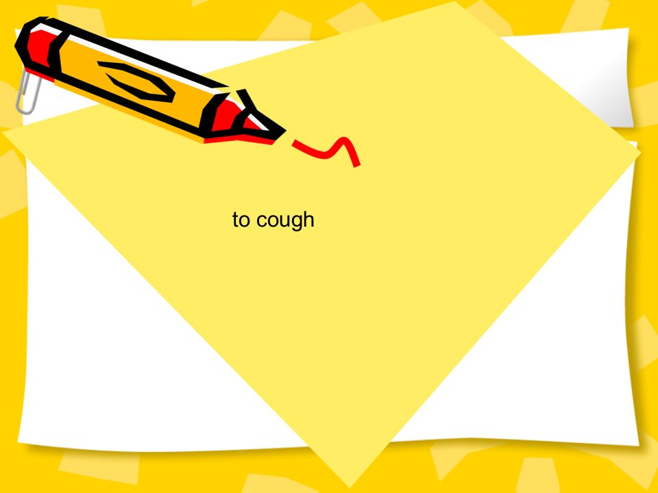to cough
