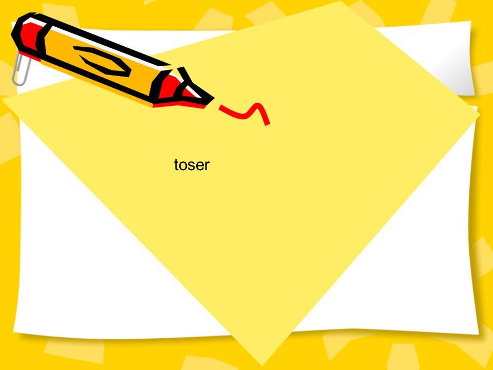 toser