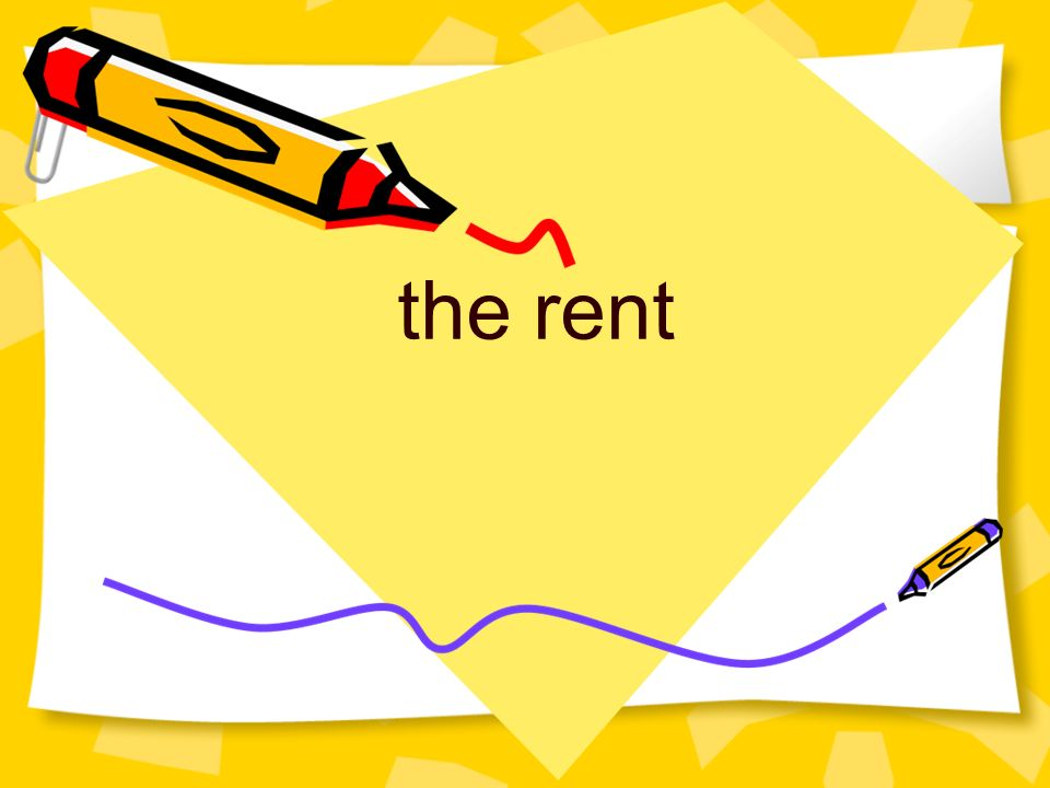 the rent