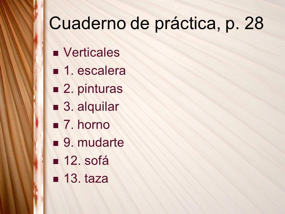 Cuaderno de práctica, p. 28 Verticales 1. escalera 2.