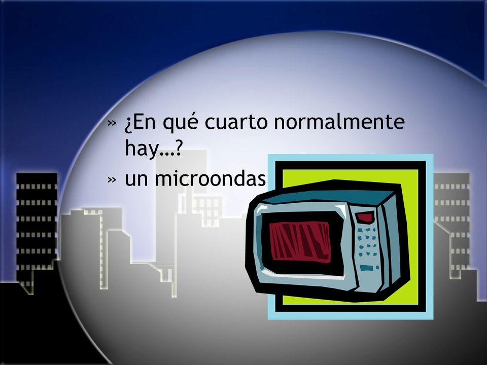 »¿En qué cuarto normalmente hay… »un microondas
