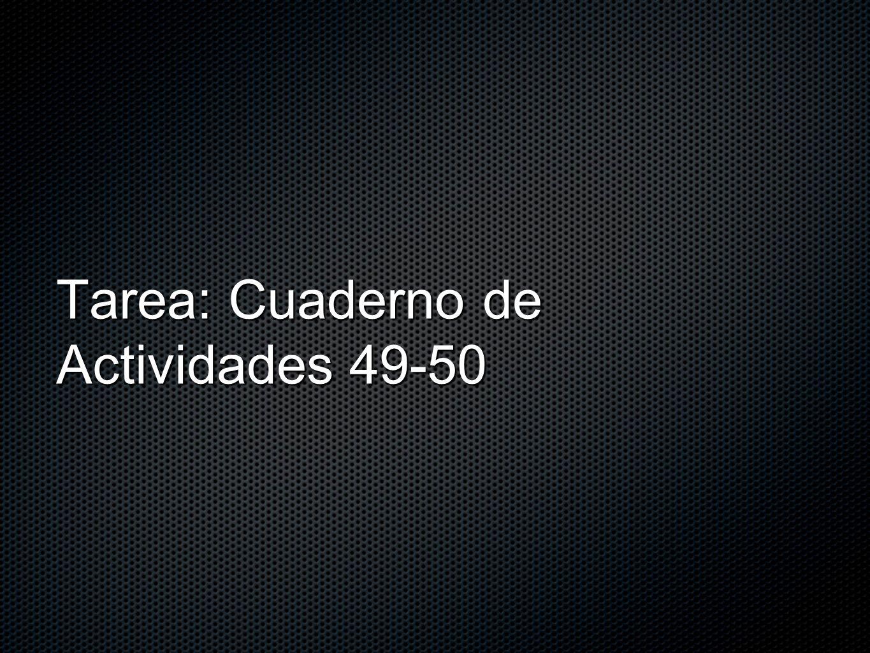 p.49 Actividad 2: 2, 3, 6, 8, 10 Actividad 3: 1, 3, 4, 5, 6, 9 Actividad 4 1.