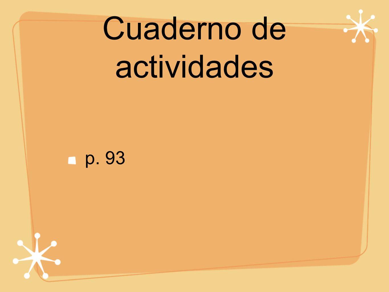 Cuaderno de actividades p. 93