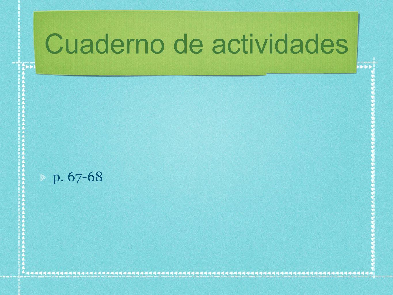 Cuaderno de actividades p. 67-68