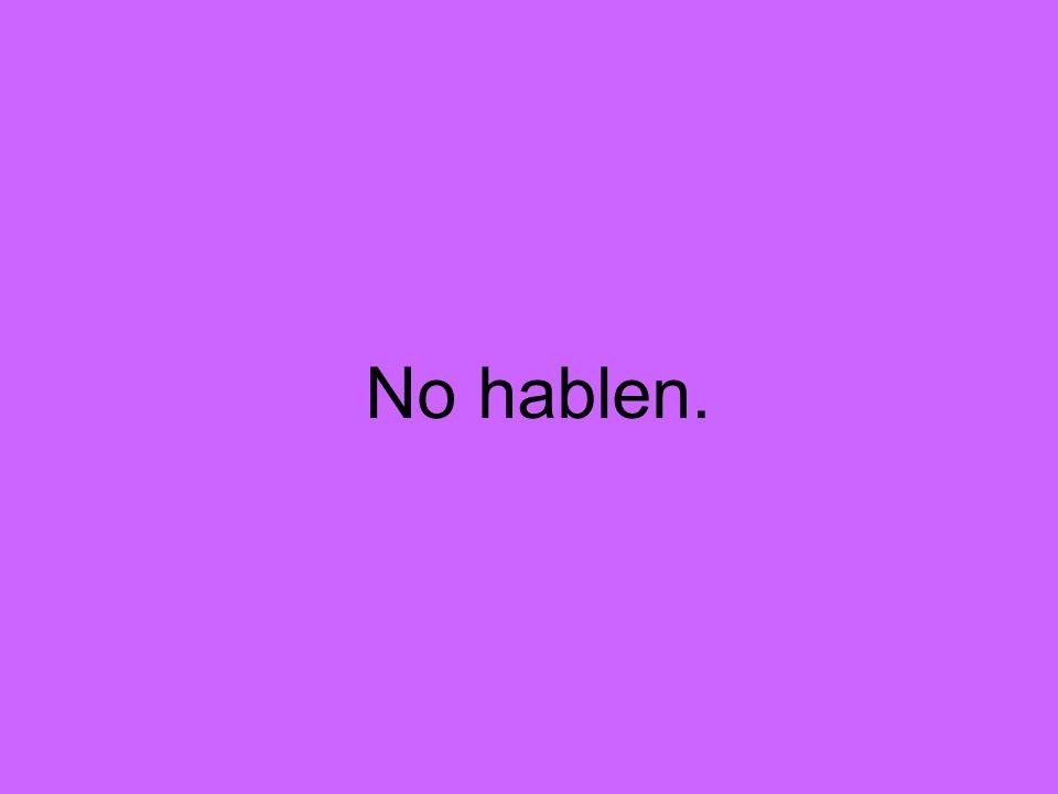 No hablen.