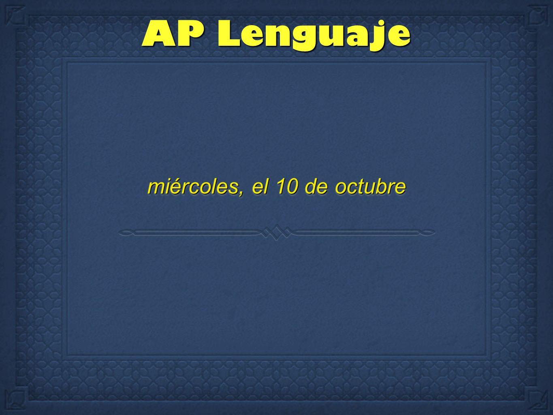 miércoles, el 10 de octubre AP Lenguaje