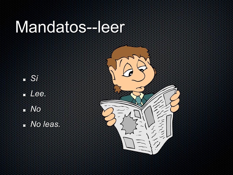 Mandatos--leer SíLee.No No leas.