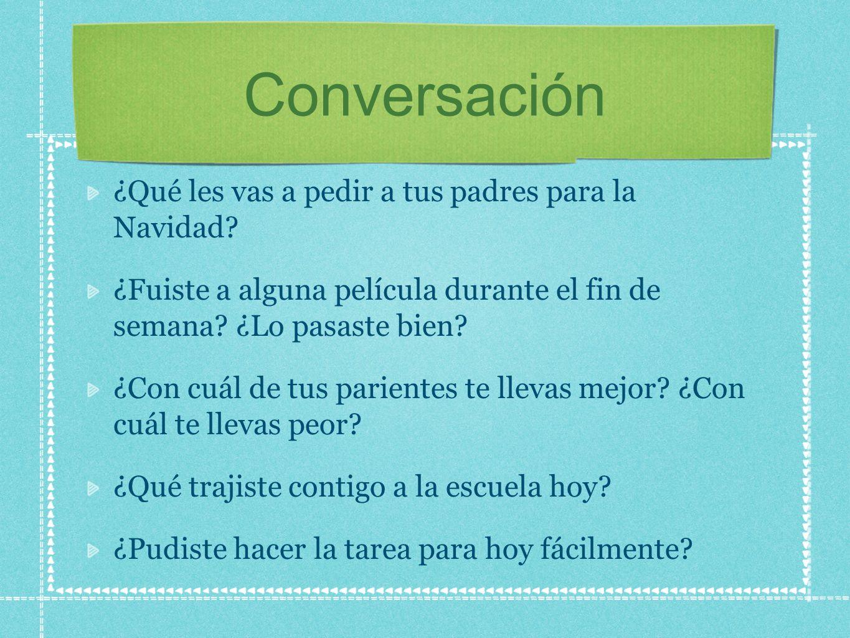 Conversación ¿Qué les vas a pedir a tus padres para la Navidad.