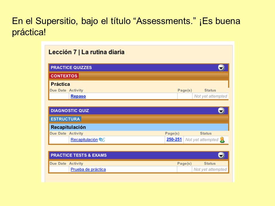 En el Supersitio, bajo el título Assessments. ¡Es buena práctica!