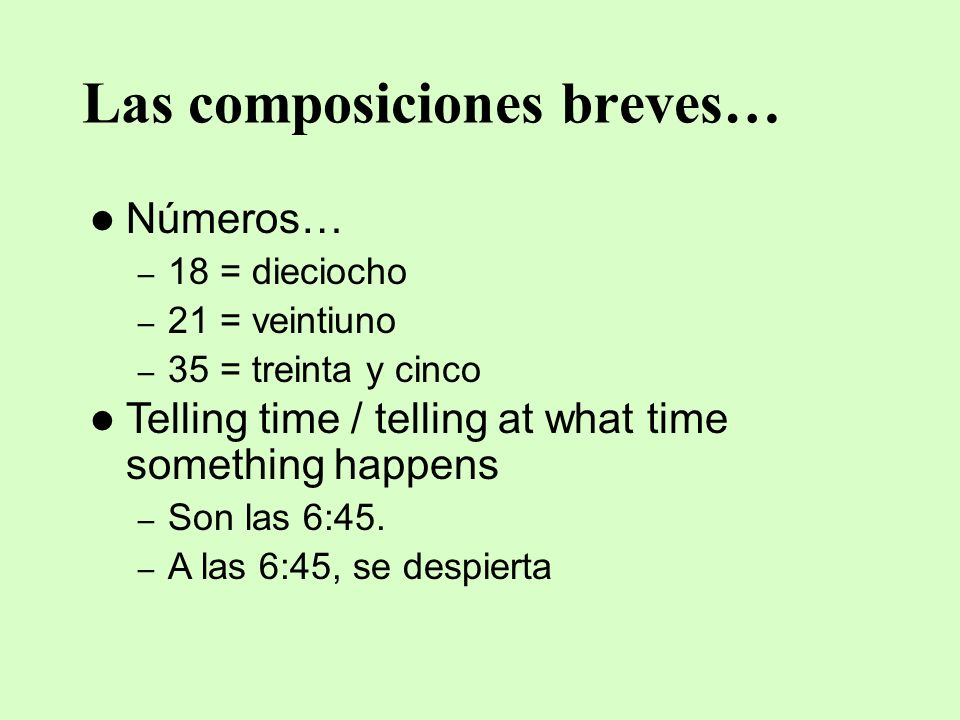 Las composiciones breves… Después de / Después –Después de ____ acts like a prepositional phrase, and it needs an unchanged verb with it.