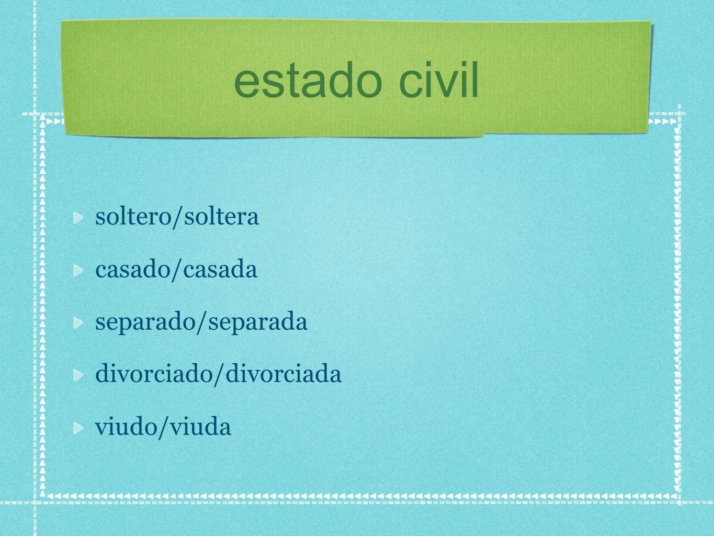 estado civil soltero/soltera casado/casada separado/separada divorciado/divorciada viudo/viuda