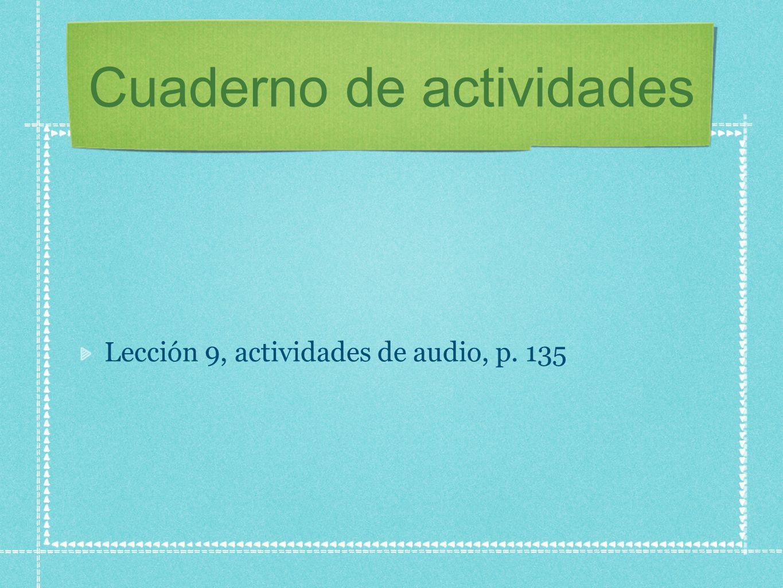 Cuaderno de actividades Lección 9, actividades de audio, p. 135