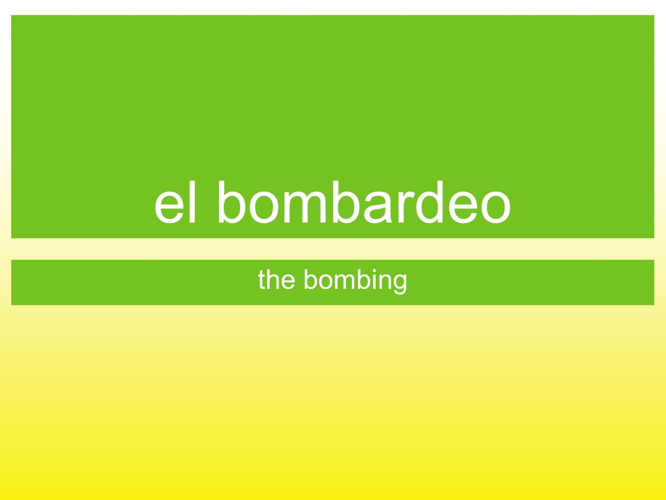 el bombardeo the bombing