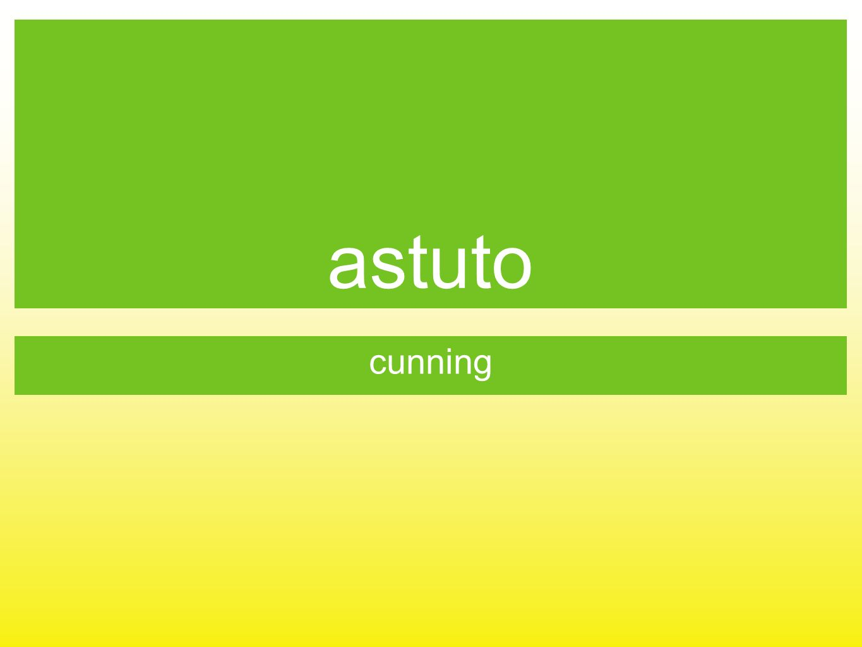 astuto cunning