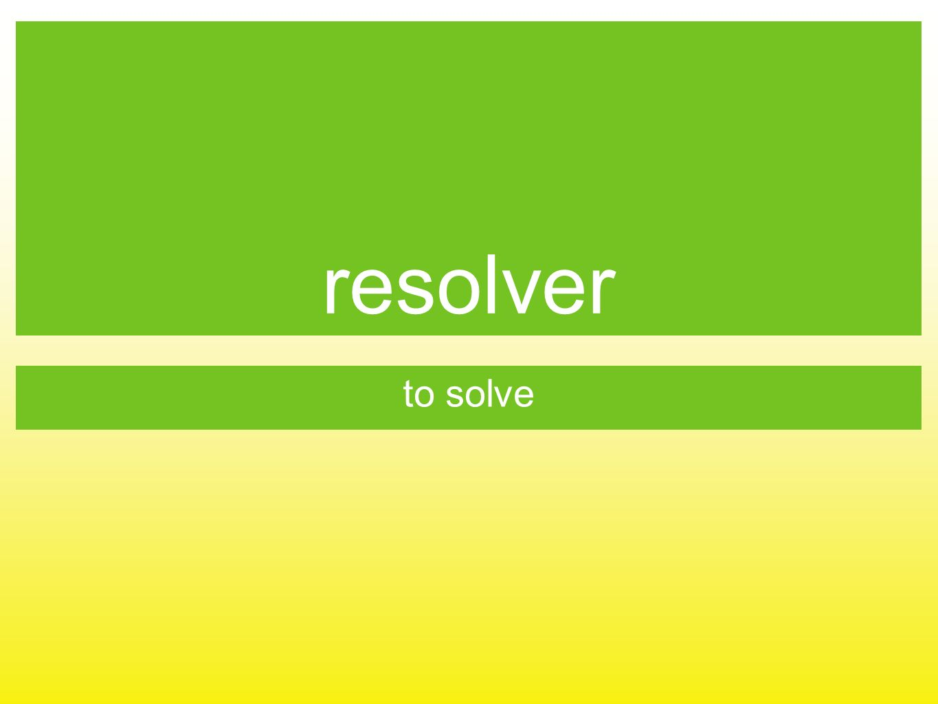 resolver to solve