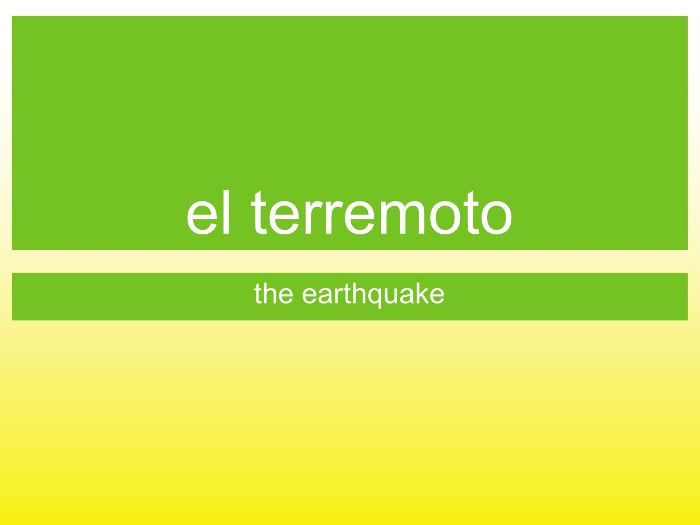 el terremoto the earthquake
