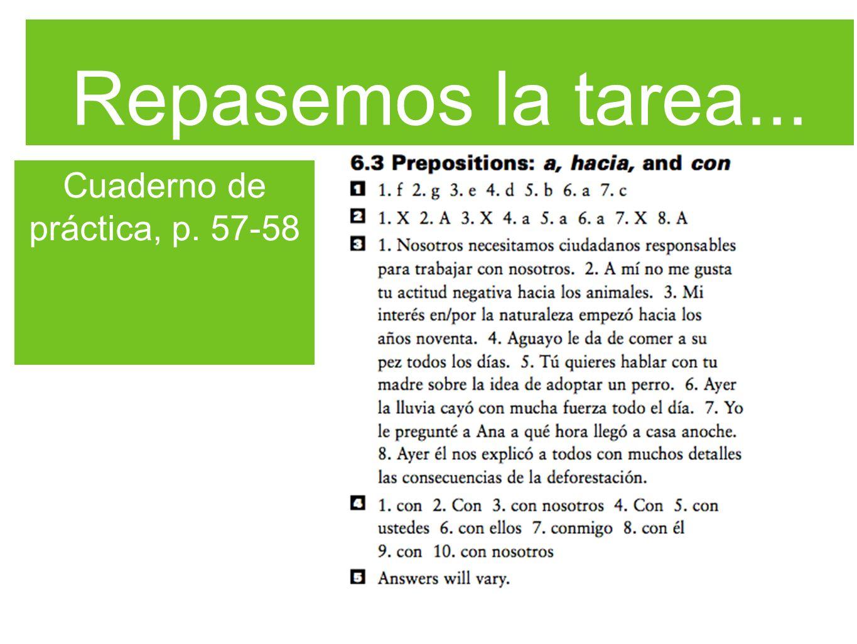Repasemos la tarea... Cuaderno de práctica, p. 57-58