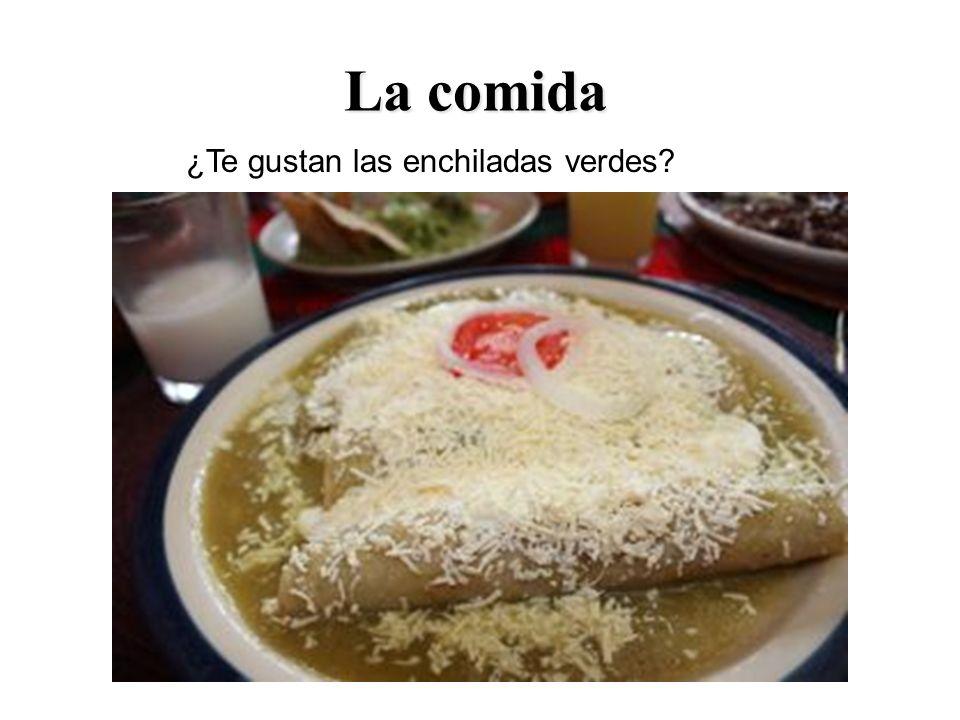 La comida ¿Te gustan las enchiladas verdes?