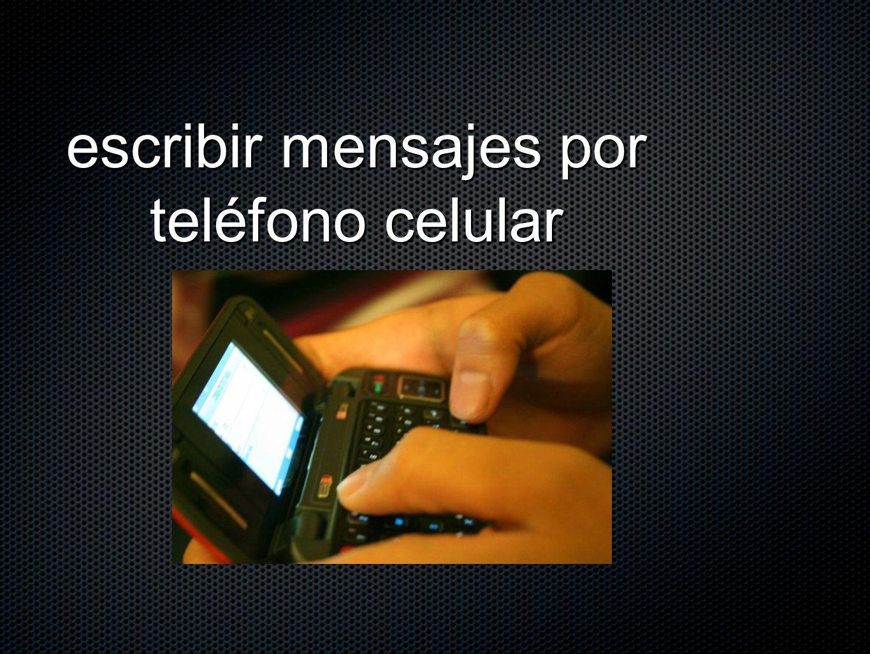escribir mensajes por teléfono celular