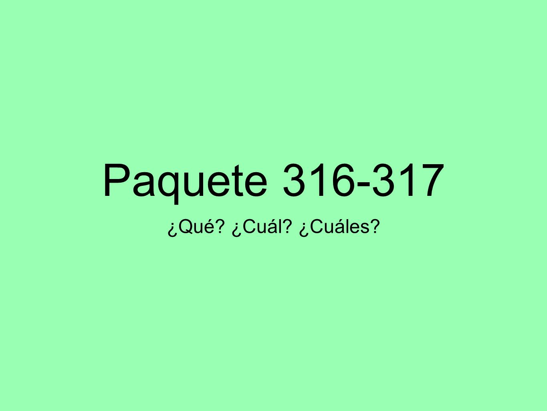 Paquete 316-317 ¿Qué? ¿Cuál? ¿Cuáles?
