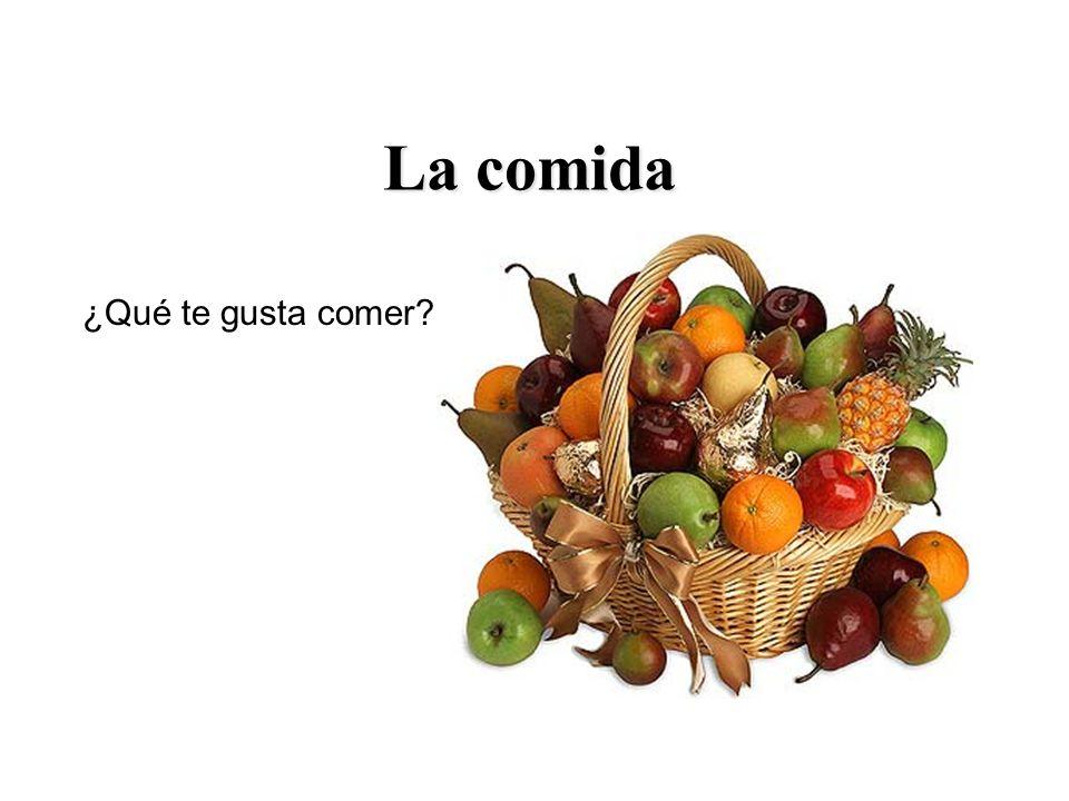 La comida ¿Qué te gusta comer?