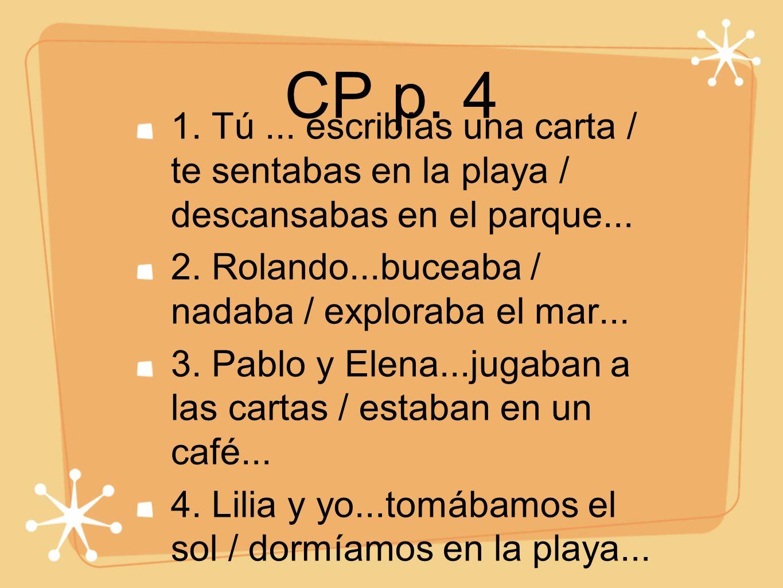 CP p.4 1. Antes, jugaba al fútbol con mis primos.