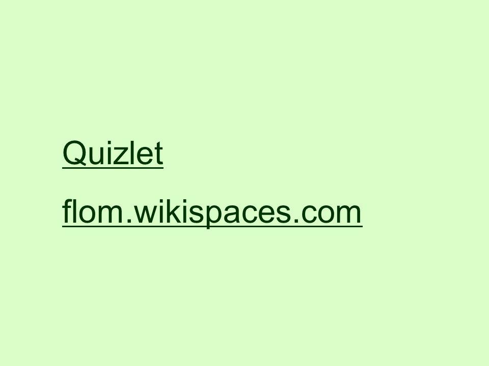 Quizlet flom.wikispaces.com