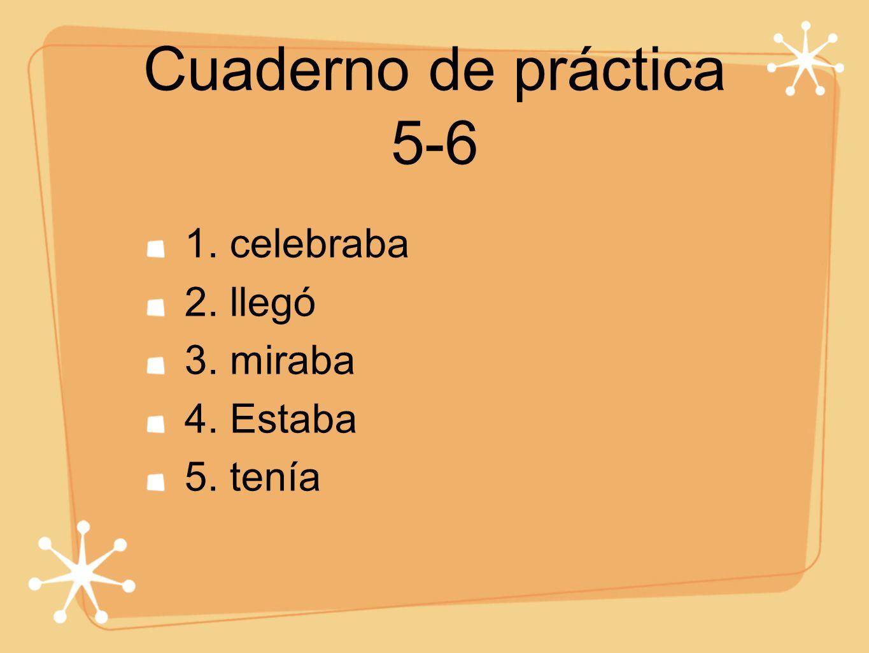 Cuaderno de práctica 5-6 6. te enfermabas 7. sufrieron 8. perdimos