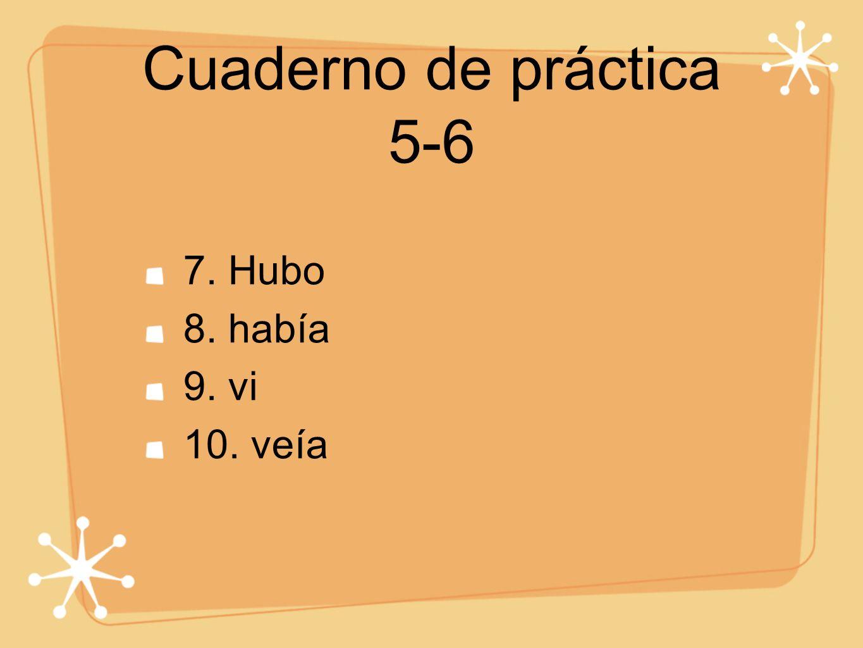 Cuaderno de práctica 5-6 1.dormían 2. cerró la ventana 3.