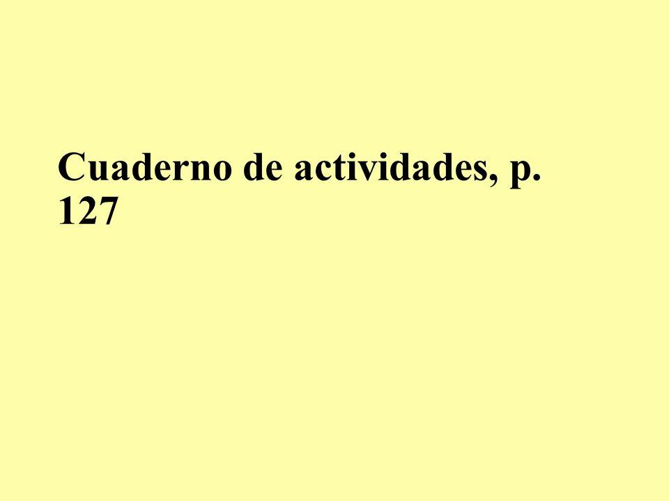 Cuaderno de actividades, p. 127