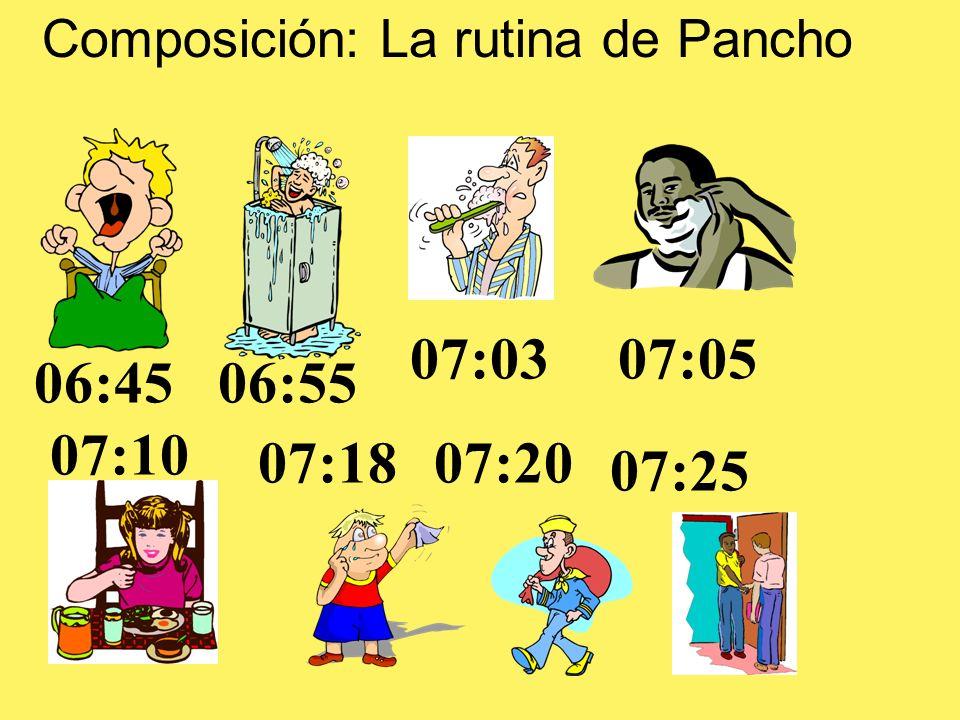 07:05 Composición: La rutina de Pancho 06:4506:55 07:03 07:10 07:1807:20 07:25