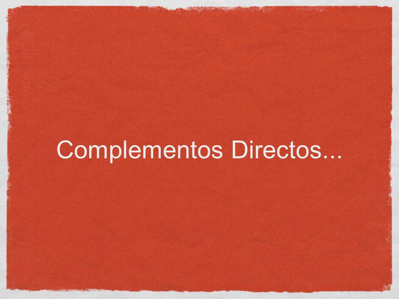 Complementos Directos...
