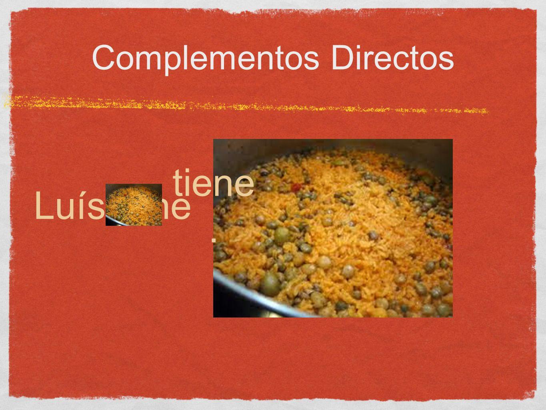 Complementos Directos Luístiene tiene. la