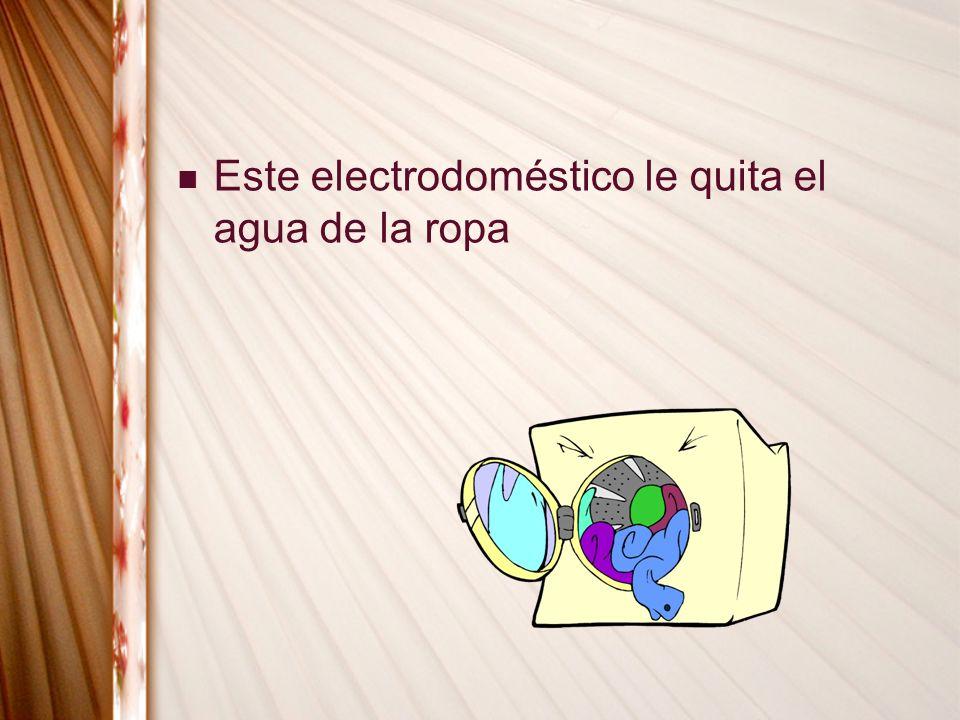 Este electrodoméstico le quita el agua de la ropa
